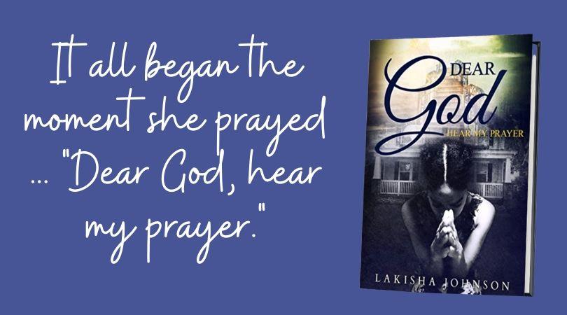 Dear God, hear my prayer.
